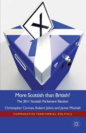 More Scottish than British: The 2011 Scottish Parliament Election