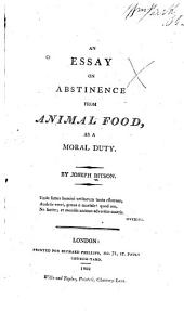 An essay on abstinence from animal food: as a moral duty