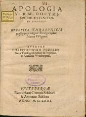 Apologia Verae Doctrinae De Definitione Evangelii: Opposita Thrasonocis praestigijs et indignis Theologo lusibus Iohannis VVigandi