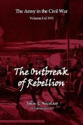 The Outbreak of Rebellion: The Army and Navy in The Civil War