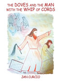 The Doves And The Man With The Whip Of Cords Book PDF