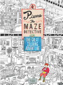 Pierre the Maze Detective and The Great Coloring Adventure PDF