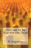 On Care to Be Had for the Dead
