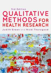 Qualitative Methods for Health Research: Edition 3