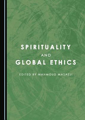 Spirituality and Global Ethics PDF