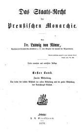 Das Staats-Recht der Preussischen Monarchie: Bd. , 1. Abtl. Einleitung und die beiden ersten Abschnitte der ersten Abtheilung des Verfassungs-Rechtes