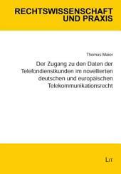 Der Zugang zu den Daten der Telefondienstkunden im novellierten deutschen und europäischen Telekommunikationsrecht