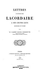 Lettres ... à des juenes gens: Recueillies et publiées par Henri Perreyve