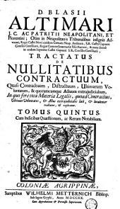 D. Blasii Altimari J. C. ... Tractatus de nullitatibus sententiarum, decretorum laudorum, arbitramentorum et quorumcunque actuum judicialium ...