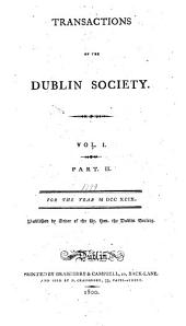 Transactions of the Dublin Society for the Year...: Volume 1, Part 2