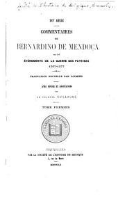 Commentaires de Bernardino de Mendoça sur les évènements de la guerre des Pays-Bas: 1567-1577, Volume 1