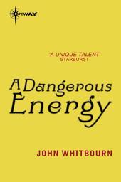 A Dangerous Energy