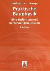 Praktische Bauphysik: Eine Einführung mit Berechnungsbeispielen, Ausgabe 4