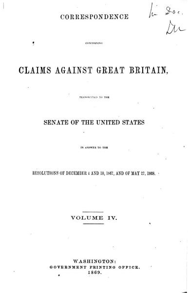 Download Correspondence Concerning Claims Against Great Britain  General appendix  Parliamentary and judicial appendix Book