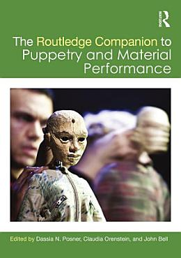 The Routledge Companion to Puppetry and Material Performance PDF