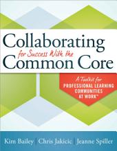 Collaborating for Success With the Common Core: A Toolkit for Professional Learning Communities at WorkTM, Edition 2