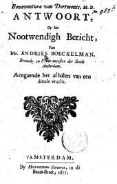 Antwoort, op het nootwendigh bericht, van Mr. Andries Boeckelman ... aengaende het afhalen van een doode vrucht
