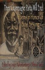 Their Champagne Party Will End  Poems in Honor of Bate Besong PDF