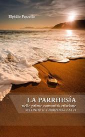 La parrhesía nelle prime comunità cristiane secondo il libro degli Atti