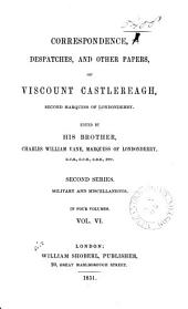 Memoirs and Correspondence of Viscount Castlereagh, Second Marquess of Londonderry: v. 1. The Irish Rebellion. v. 2 Arrangements for a union. v. 3. Completion of the legislative union. v. 4. Concessions to Catholics and dissenters. Emmett's insurrection