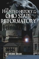 The Haunted History of the Ohio State Reformatory PDF