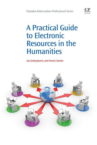 A Practical Guide to Electronic Resources in the Humanities PDF