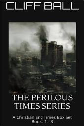 The Perilous Times Box Set: Christian End Times Series