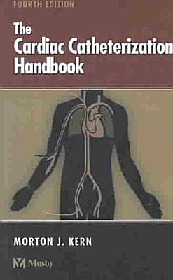 The Cardiac Catheterization Handbook PDF