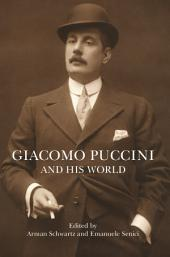 Giacomo Puccini and His World