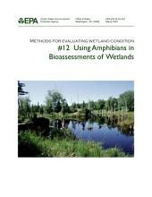 Methods for evaluating wetland condition 12 using amphibians in bioassessments of wetlands.