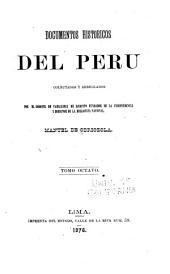 Documentos historicos del Peru en las epocas del coloniaje despues de la conquista y de la independencia hasta la presente: Volumen 8