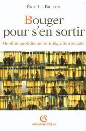Bouger pour s'en sortir: Mobilité quotidienne et intégration sociale