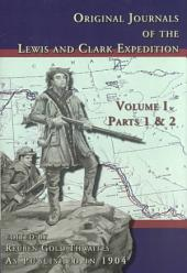 Original Journals of the Lewis and Clark Expedition: 1804-1806: Part 1 & 2 Volume 1
