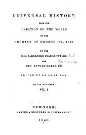 Universal History, from the Creation of the World to the Decease of George III, 1820: Volume 1