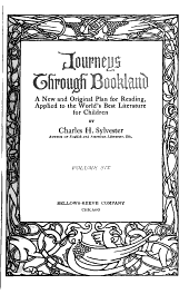 Journeys Through Bookland: A New and Original Plan for Reading, Applied to the World's Best Literature for Children, Volume 6