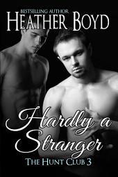 Hardly a Stranger