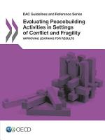 DAC Guidelines and Reference Series Evaluating Peacebuilding Activities in Settings of Conflict and Fragility Improving Learning for Results