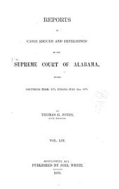 Report of Cases Argued and Determined in the Supreme Court of Alabama: Volume 54