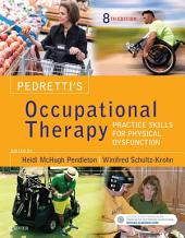 Pedretti's Occupational Therapy - E-Book: Practice Skills for Physical Dysfunction, Edition 8
