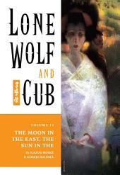 Lone Wolf and Cub Volume 13: The Moon in the East, The Sun in the West: Volume 13