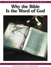 Bible Study Course: Lesson 1 - Why the Bible is the Word of God