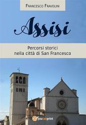 Assisi - Percorsi storici nella città di san Francesco