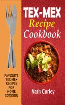 Tex-Mex Recipe Cookbook