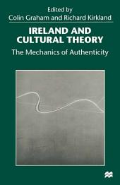 Ireland and Cultural Theory: The Mechanics of Authenticity