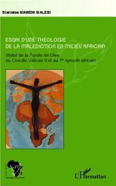 Essai d'une théologie de la malédiction en milieu africain: Statut de la Parole de Dieu au Concile Vatican II et au 1er synode africain