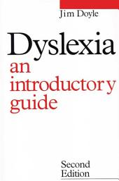 Dyslexia: An Introduction Guide, Edition 2