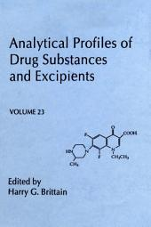Analytical Profiles of Drug Substances and Excipients: Volume 23