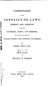 Commentaries on the Conflict of Laws, Foreign and Domestic, in Regard to Contracts, Rights, and Remedies, and Especially in Regard to Marriages, Divorces, Wills, Successions, and Judgments: Volume 1