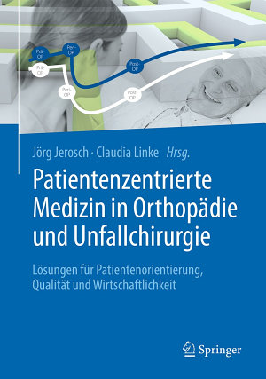 Patientenzentrierte Medizin in Orthop  die und Unfallchirurgie PDF