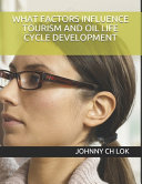 What Factors Influence Tourism and Oil Life Cycle Development